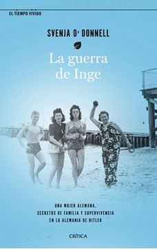 """Guerra de Inge, La, 2020 """"Una mujer alemana, secretos de familia y supervivencia en la Alemania de"""""""