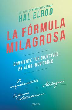 """La fórmula milagrosa, 2020 """"Convierte tus objetivos en algo inevitable"""""""