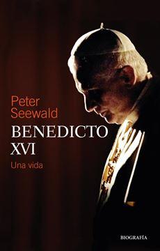 "Benedicto XVI ""Una vida"""