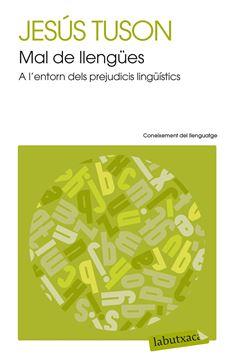 """Mal de llengües """"A l entorn dels prejudicis lingüístics"""""""