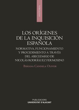 """Los orígenes de la Inquisición española """"Normativa, funcionamiento y procedimiento a través del abecedario de Nic"""""""