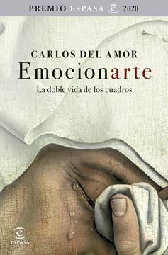 """Emocionarte. La doble vida de los cuadros """"Premio Espasa 2020"""""""
