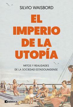 """Imperio de la utopía, El, 2020 """"Mitos y realidades de la sociedad estadounidense"""""""