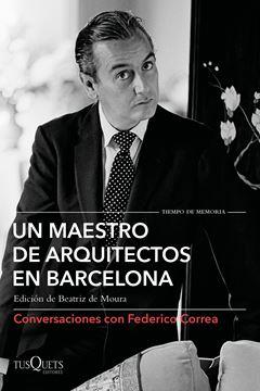 """Un maestro de arquitectos en Barcelona """"Conversaciones con Federico Correa"""""""