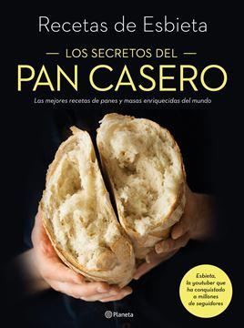 """Los secretos del pan casero """"Las mejores recetas de panes y masas enriquecidas del mundo"""""""