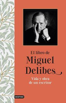 """El libro de Miguel Delibes """"Vida y obra de un escritor"""""""
