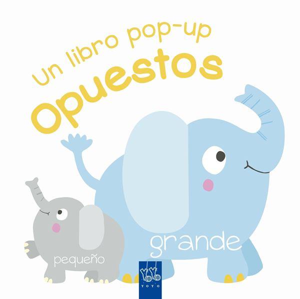 """Opuestos """"Un libro pop-up"""""""