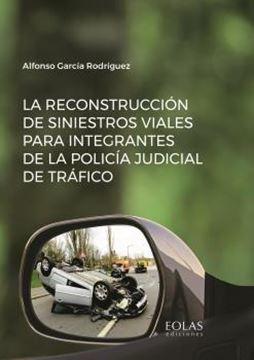 Reconstrucción de siniestros viales para integrantes de la policía judicial de Tráfico, La, 2020