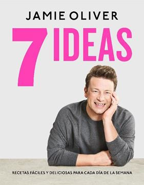 7 ideas. Recetas fáciles y deliciosas para cada día de la semana, 2020