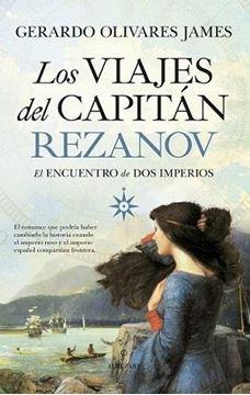 """Los Viajes del Capitán Rezanov, 2020 """"El encuentro de dos imperios"""""""