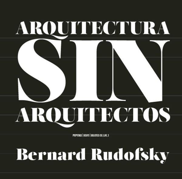 """Arquitectura sin arquitectos """"Un breve introducción a la arquitectura sin pedrigí"""""""