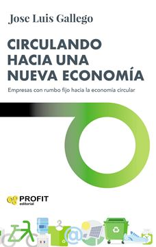 """Circulando hacia una nueva economía """"Empresas con rumbo fijo hacia la economía circular"""""""