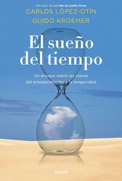 """El sueño del tiempo """"Un ensayo sobre las claves del envejecimiento y la longevidad"""""""