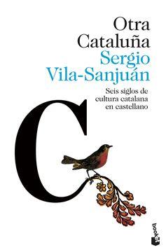 """Otra Cataluña """"Seis siglos de cultura catalana en castellano"""""""
