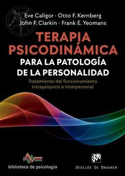 """Terapia psicodinámica para la patología de la personalidad, 2020 """"Tratamiento del funcionamiento intrapsíquico e interpersonal"""""""