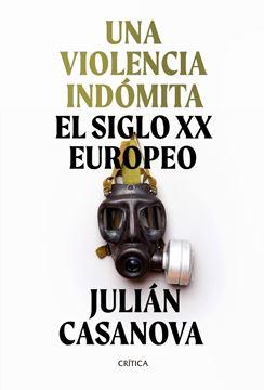 """Una violencia indómita """"El siglo XX europeo"""""""