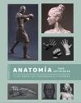 """Anatomía para artistas 3D """"La guía esencial para profesionales de la infografía"""""""