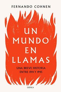 """Un mundo en llamas, 2020 """"Una breve historia entre 1914 y 1945"""""""