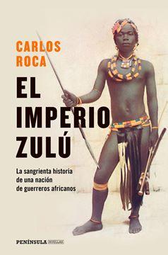 """El imperio zulú, 2020 """"El sangriento final de una nación de guerreros"""""""