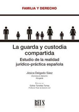 """Guarda y custodia compartida, La, 2020 """"Estudio de la realidad jurídico-práctica española"""""""