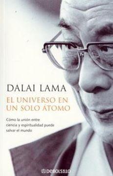 """Universo en un sólo átomo, El """"Cómo la unión entre ciencia y espiritualidad puede salvar..."""""""