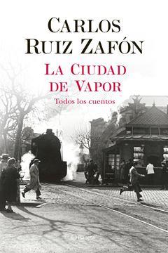 """Ciudad de Vapor, La, 2020 """"Todos los cuentos"""""""