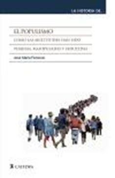 """Populismo, El """"Cómo las multitudes han sido temidas, manipuladas y seducidas"""""""