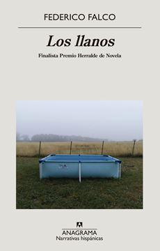 """Los llanos, 2020 """"Finalista Premio Herralde de Novela"""""""