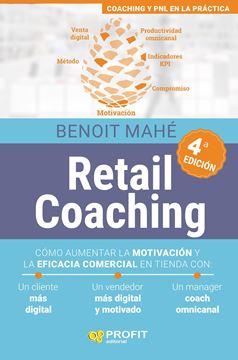 """Retail Coaching, 4ª ed, 2020 """"Cómo aumentar la motivación y la eficacia comercial en tienda"""""""
