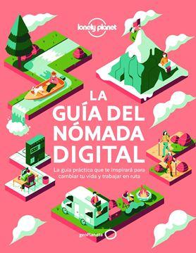 """Guía del nómada digital, La, 2020 """"El manual práctico que te inspirará y te ayudará a cambiar tu vida y a trabajar viajando"""""""