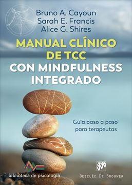 """Manual clínico de Terapia Cognitivo Conductual con mindfulness integrado, 2020 """"Guía paso a paso para terapeutas"""""""