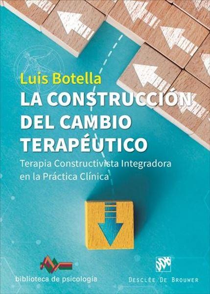"""Construcción del cambio terapéutico, La """"Terapia Constructivista Integradora en la práctica clínica"""""""