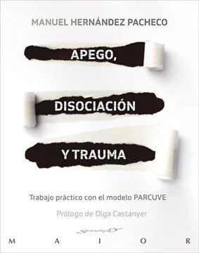 Apego, disociación y trauma. Trabajo práctico con el modelo PARCUVE, 2020