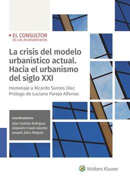 """Crisis del modelo urbanístico actual. Hacia el urbanismo del siglo XXI, La """"Homenaje a Ricardo Santos Díez"""""""