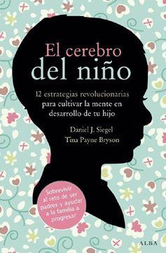 """Cerebro del Niño, El """"12 Estrategias Revolucionarias para Cultivar la Mente"""""""