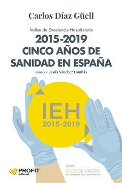 """2015-2019 Cinco años de sanidad España """"ndice de excelencia hospitalaria"""""""