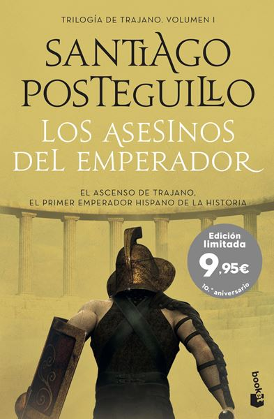 """Los asesinos del emperador """"El ascenso de Trajano. El primer emperador hispano de la historia"""""""