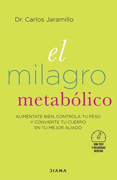 """Milagro metabólico, El """"Aliméntate bien, controla tu peso y convierte tu cuerpo en tu mejor alia"""""""