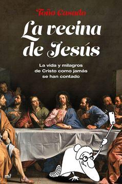 """Vecina de Jesús, La """"La vida y milagros de Cristo como jamás se han contado"""""""