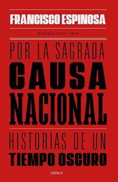 """Por la sagrada causa nacional """"Historias de un tiempo oscuro. Badajoz, 1936-1939"""""""