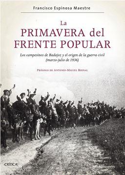 """Primavera del Frente Popular, La, 2020 """"Los campesinos de Badajoz y el origen de la guerra civil (marzo-julio de"""""""