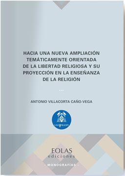 """Hacia una nueva ampliación temáticamente orientada de la libertad religiosa y su proyección """"en la enseñanza de la religión"""""""