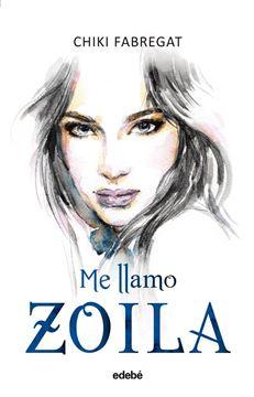 Me llamo. Zoila (volumen I)