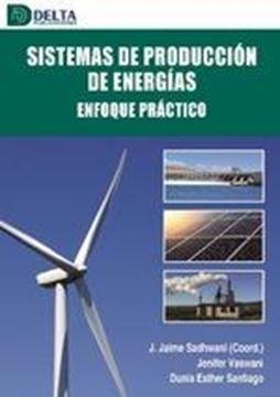 """Sistemas de producción de energías  """"Enfoque práctico"""""""