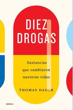 """Diez drogas, 2021 """"Sustancias que cambiaron nuestras vidas"""""""