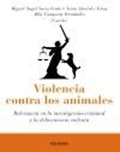 """Violencia contra los animales """"Relevancia en la investigación criminal y la delincuencia violenta"""""""