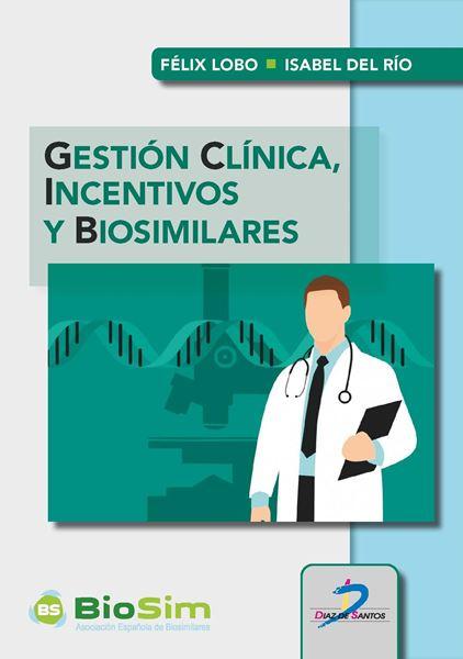 Gestión clínica, incentivos y biosimilares