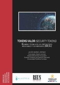 """Tokens valor (security tokens) """"Régimen de los criptoactivos negociables y sus mercados (MICAs)"""""""