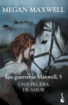"""Una prueba de amor """"Las guerreras Maxwell 5"""""""