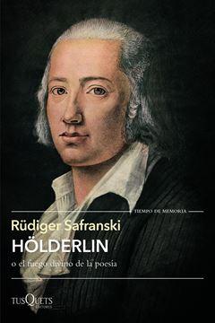 Hölderlin o El fuego divino de la poesía